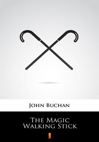 Okładka książki/ebooka The Magic Walking Stick