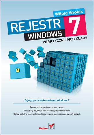Okładka książki/ebooka Rejestr Windows 7. Praktyczne przykłady