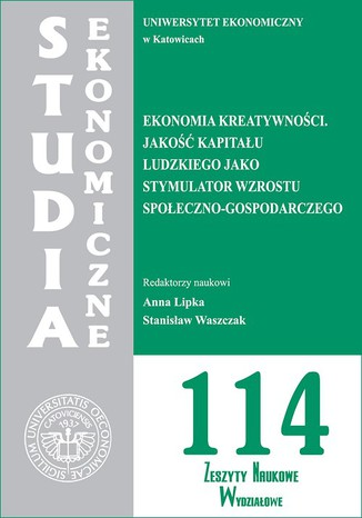 Okładka książki/ebooka Ekonomia kreatywności. Jakość kapitału ludzkiego jako stymulator wzrostu społeczno-gospodarczego. SE 114
