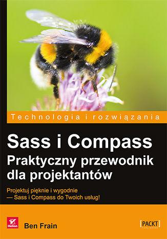 Okładka książki/ebooka Sass i Compass. Praktyczny przewodnik dla projektantów