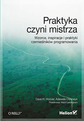 Okładka książki/ebooka Praktyka czyni mistrza. Wzorce, inspiracje i praktyki rzemieślników programowania