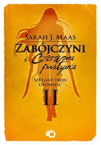 Okładka książki/ebooka Zabójczyni i Czerwona Pustynia. Szklany Tron. Opowieść II