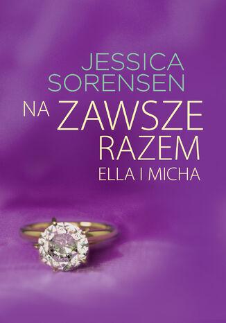 Okładka książki/ebooka Na zawsze razem. Ella i Micha