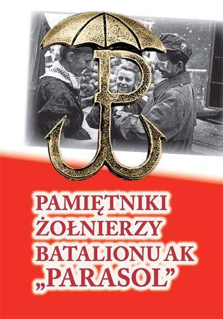 Okładka książki/ebooka Pamiętniki żołnierzy batalionu ak