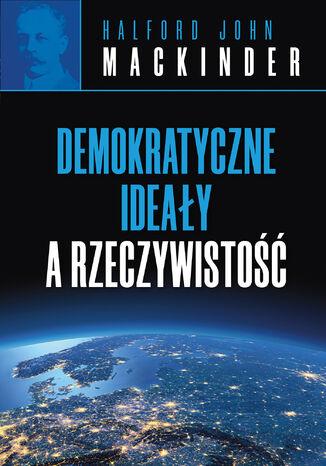 Okładka książki/ebooka Demokratyczne ideały a rzeczywistość