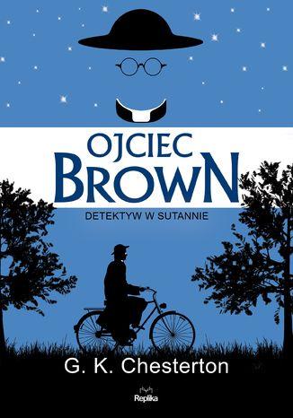 Okładka książki/ebooka Ojciec Brown. Detektyw w sutannie