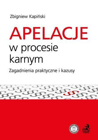 Okładka książki/ebooka Apelacje w procesie karnym. Zagadnienia praktyczne i kazusy