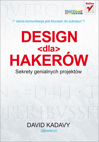 Okładka książki/ebooka Design dla hakerów. Sekrety genialnych projektów