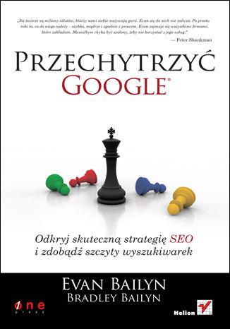 Okładka książki/ebooka Przechytrzyć Google. Odkryj skuteczną strategię SEO i zdobądź szczyty wyszukiwarek