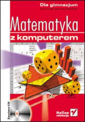 Okładka książki Matematyka z komputerem dla gimnazjum