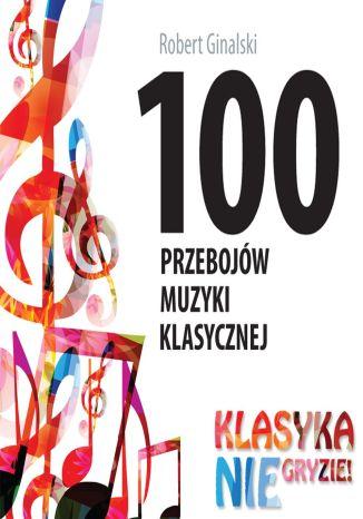 Okładka książki/ebooka 100 przebojów muzyki klasycznej