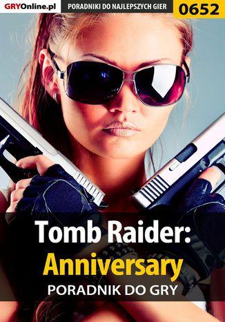 Okładka książki/ebooka Tomb Raider: Anniversary - poradnik do gry