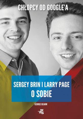 Okładka książki/ebooka Chłopcy od Google'a. Sergey Brin i Larry Page o sobie