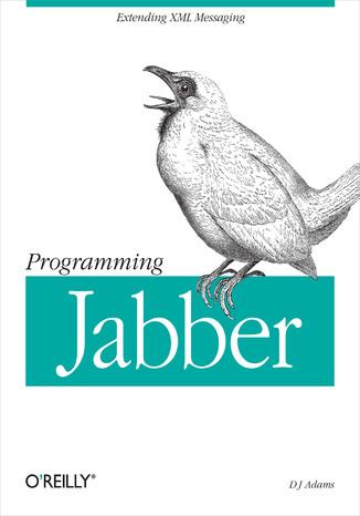 Okładka książki/ebooka Programming Jabber. Extending XML Messaging