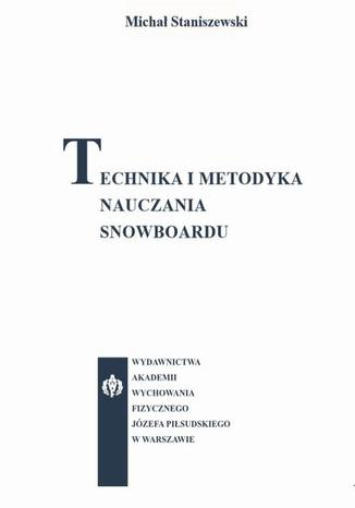 Okładka książki/ebooka Technika i metodyka nauczania snowboardu