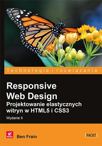 Okładka książki/ebooka Responsive Web Design. Projektowanie elastycznych witryn w HTML5 i CSS3. Wydanie II