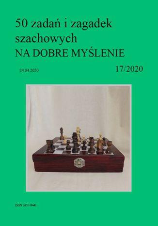Okładka książki/ebooka 50 zadań i zagadek szachowych NA DOBRE MYŚLENIE 17/2020