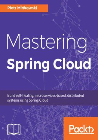 Okładka książki/ebooka Mastering Spring Cloud