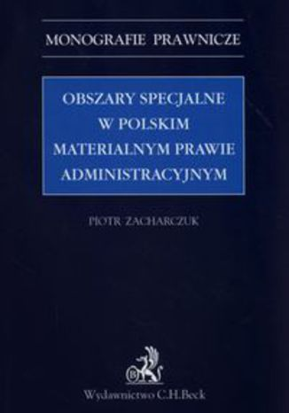 Okładka książki Obszary specjalne w polskim materialnym prawie administracyjnym