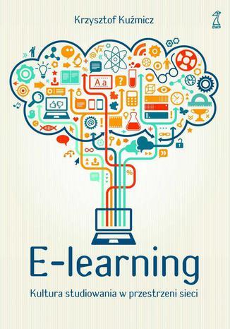Okładka książki/ebooka E-learning. Kultura studiowania w przestrzeni sieci