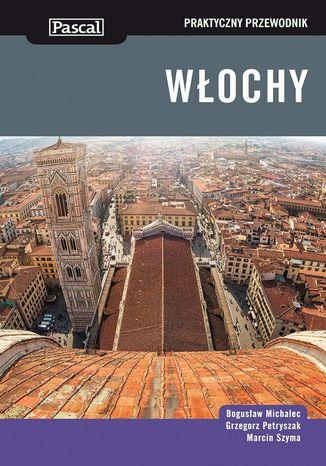 Okładka książki/ebooka Włochy. Praktyczny Przewodnik
