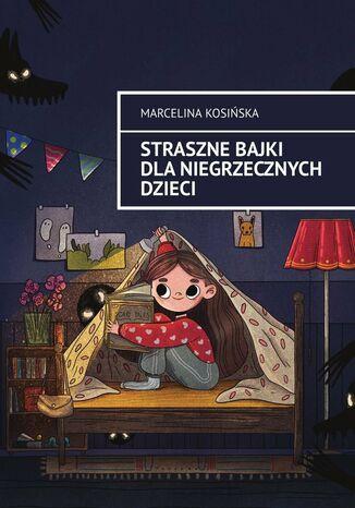 Okładka książki/ebooka Straszne bajki dla niegrzecznych dzieci