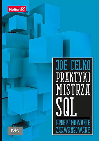 Okładka książki/ebooka Praktyki mistrza SQL. Programowanie zaawansowane