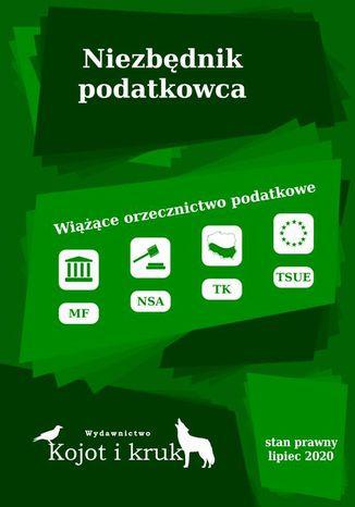 Okładka książki/ebooka Niezbędnik podatkowca. Wiążące orzecznictwo podatkowe