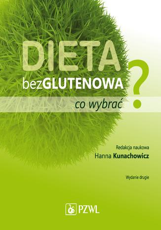 Okładka książki/ebooka Dieta bezglutenowa - co wybrać?