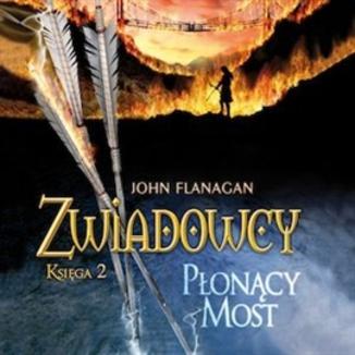 Okładka książki Zwiadowcy cz.2 Płonący most