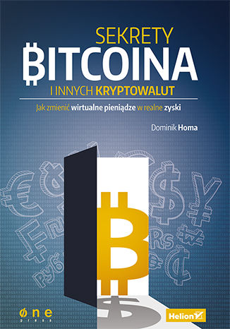 Okładka książki/ebooka Sekrety Bitcoina i innych kryptowalut. Jak zmienić wirtualne pieniądze w realne zyski