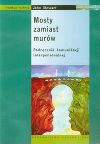 Okładka książki/ebooka Mosty zamiast murów Podręcznik komunikacji interpersonalnej