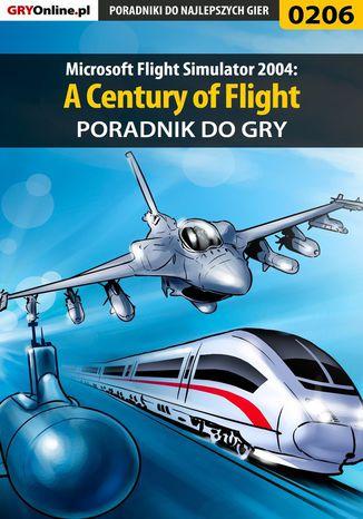 Okładka książki/ebooka Microsoft Flight Simulator 2004: A Century of Flight - poradnik do gry