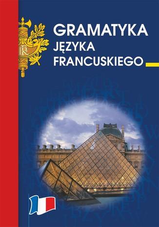 Okładka książki/ebooka Gramatyka języka francuskiego