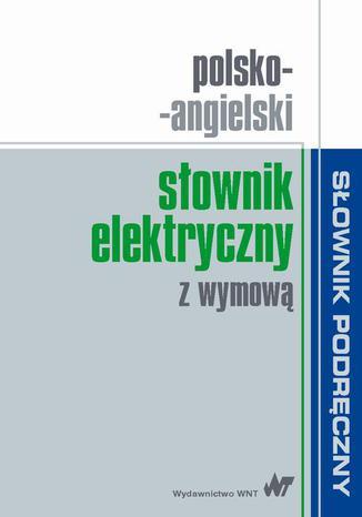 Okładka książki/ebooka Polsko-angielski słownik elektryczny z wymową