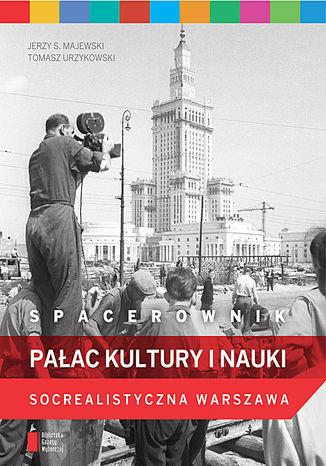 Okładka książki/ebooka Spacerownik: Pałac Kultury i Nauki