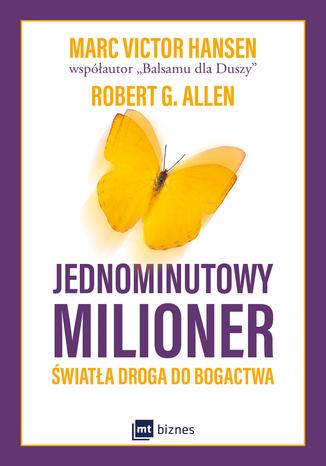 Okładka książki/ebooka Jednominutowy milioner. Światła droga do bogactwa