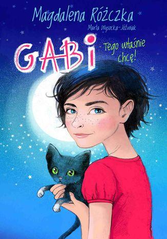 Okładka książki/ebooka Gabi. Tego właśnie chcę!