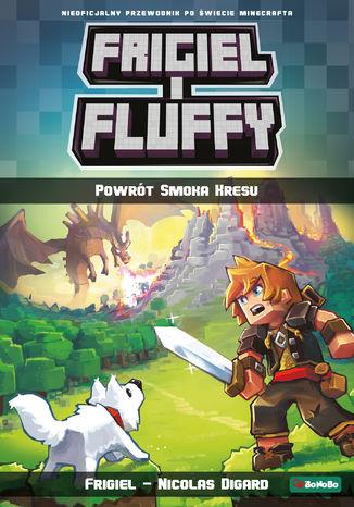 Okładka książki/ebooka Frigiel i Fluffy. Powrót Smoka Kresu