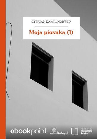 Okładka książki/ebooka Moja piosnka (I)