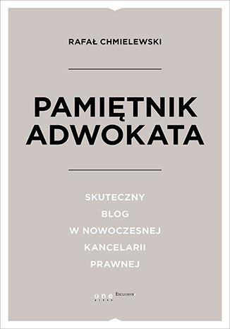 Okładka książki/ebooka Pamiętnik Adwokata. Skuteczny blog w nowoczesnej kancelarii prawnej