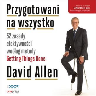 Okładka książki Przygotowani na wszystko. 52 zasady efektywności według metody Getting Things Done