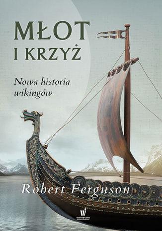Okładka książki/ebooka Młot i krzyż. Nowa historia Wikingów