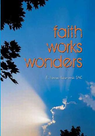 Okładka książki/ebooka Faith works wonders