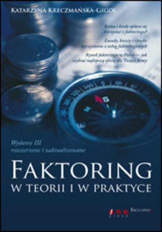 Faktoring w teorii i w praktyce. Wydanie III - rozszerzone i zaktualizowane