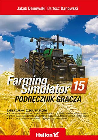Okładka książki/ebooka Farming Simulator. Podręcznik gracza
