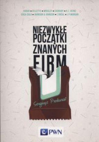 Okładka książki/ebooka Niezwykłe początki znanych firm