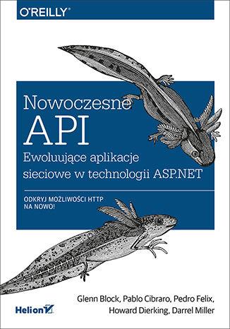 Okładka książki/ebooka Nowoczesne API. Ewoluujące aplikacje sieciowe w technologii ASP.NET