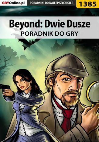 Okładka książki/ebooka Beyond: Dwie Dusze - poradnik do gry