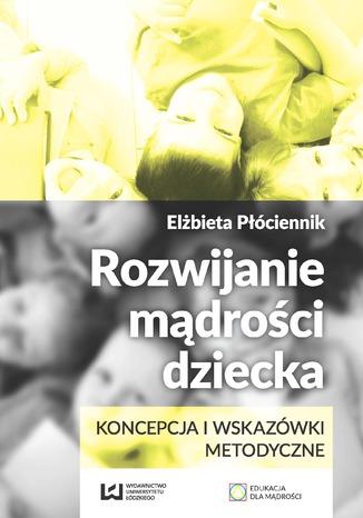 Okładka książki Rozwijanie mądrości dziecka. Koncepcja i wskazówki metodyczne